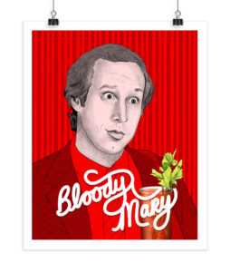 Bloody Mary - Chevy Chase - Screenprint